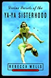 Wells, Rebecca: Divine Secrets of the Ya-Ya Sisterhood Low Price