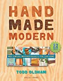 Oldham, Todd: Handmade Modern: Mid-Century Inspired Projects for Your Home