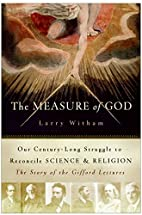 The Measure of God: Our Century-Long…