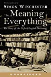Winchester, Simon: The Meaning of Everything: The Story of the Oxford English Dictionary