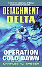 Detachment Delta: Operation Cold Dawn…