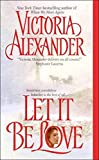 Alexander, Victoria: Let It Be Love