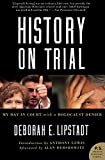 Lipstadt, Deborah E.: History on Trial: My Day in Court with a Holocaust Denier