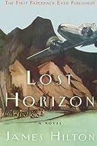 Lost Horizon: A Novel by James Hilton