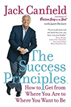 The Success Principles(TM): How to Get from&hellip;