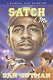 Dan Gutman: Satch & Me (Baseball Card Adventures)
