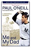 O'Neill, Paul: Me and My Dad: A Baseball Memoir