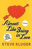 Kluger, Steve: Almost Like Being in Love: A Novel