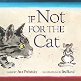 Prelutsky, Jack: If Not for the Cat (Horn Book Fanfare List (Awards))