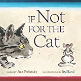 Prelutsky, Jack: If Not for the Cat