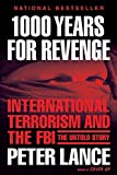 Lance, Peter: 1000 Years for Revenge: International Terrorism and the FBI the Untold Story