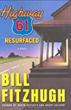 Fitzhugh, Bill: Highway 61 Resurfaced: A Novel