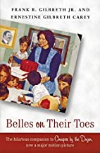 Belles on Their Toes by Frank B. Gilbreth