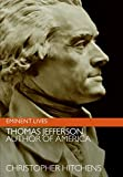Hitchens, Christopher: Thomas Jefferson: Author of America