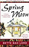 Lord, Bette: Spring Moon: A Novel of China