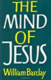 Barclay, William: Mind of Jesus