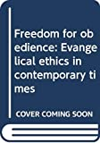 Bloesch, Donald G: Freedom for obedience: Evangelical ethics in contemporary times