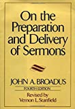 Broadus, John Albert: On the Preparation and Delivery of Sermons