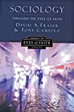 Fraser, David A.: Sociology Through the Eyes of Faith