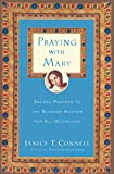 Connell, Janice T.: Praying With Mary: A Treasury for All Occasions