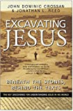 Crossan, John Dominic: Excavating Jesus: Beneath the Stones, Behind the Texts