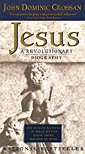 Jesus, A Revolutionary Biography by John…