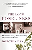 Dorothy Day: The long loneliness: the autobiography of Dorothy Day,
