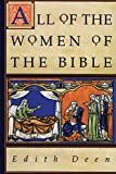 Deen, Edith: All of the Women of the Bible