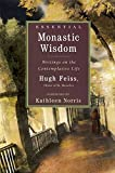 Feiss, Hugh: Essential Monastic Wisdom : Writings on the Contemplative Life