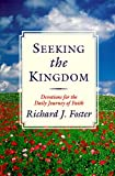Foster, Richard J.: Seeking the Kingdom: Devotions for the Daily Journey of Faith