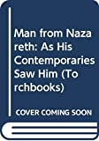 Fosdick, Harry Emerson: Man from Nazareth: As His Contemporaries Saw Him (Torchbooks)