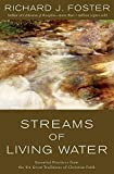 Foster, Richard J.: Streams of Living Water: Celebrating the Great Traditions of Christian Faith