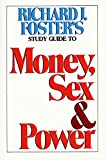 Foster, Richard J.: Money Sex and Power Study Guide