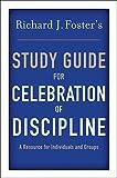 "Foster, Richard J.: Richard J. Foster's Study Guide for ""Celebration of Discipline"""