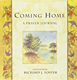 Foster, Richard J.: Coming Home: A Prayer Journal