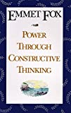 Fox, Emmet: Power Through Constructive Thinking
