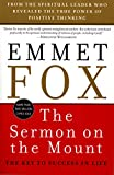 Fox, Emmet: The Sermon on the Mount: The Key to Success in Life and the Lord&#39;s Prayer  An Interpretation