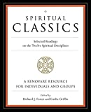 Griffin, Emilie: Spiritual Classics: Selected Readings for Individuals and Groups on the Twelve Spiritual Disciplines