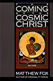 Fox, Matthew: The Coming of the Cosmic Christ: The Healing of Mother Earth and the Birth of a Global Renaissance
