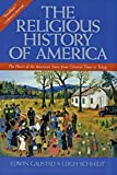 Edwin S. Gaustad: The Religious History of America: The Heart of the American Story from Colonial Times to Today