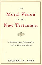 The Moral Vision of the New Testament:…