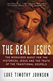 Johnson, Luke Timothy: The Real Jesus: The Misguided Quest for the Historical Jesus and Truth of the Traditional Gospels