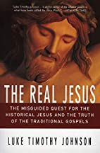 The Real Jesus: The Misguided Quest for the…
