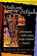 Stalking Elijah: Adventures with Today's…