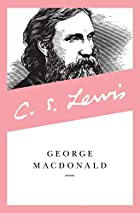 George Macdonald: an Anthology by George…