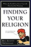 McLennan, Scotty: Finding Your Religion: When the Faith You Grew Up With Has Lost Its Meaning