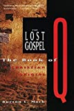 Burton L. Mack: The Lost Gospel: The Book of Q and Christian Origins