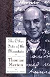 Merton, Thomas: The Journals of Thomas Merton, 1967-1968: The Other Side of the Mountain