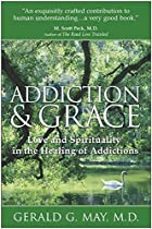 Addiction & Grace by Gerald G. May