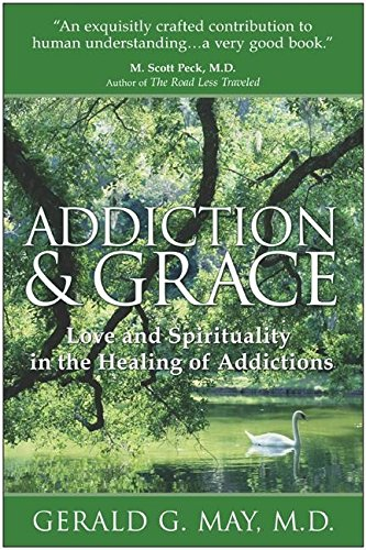 addiction-grace-love-and-spirituality-in-the-healing-of-addictions